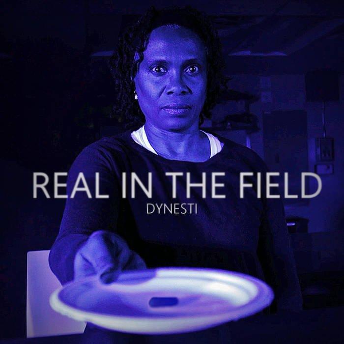 real in the field, dynesti